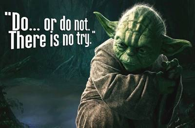 star wars motivational quotes and yoda there is no try quote dark truth quotes