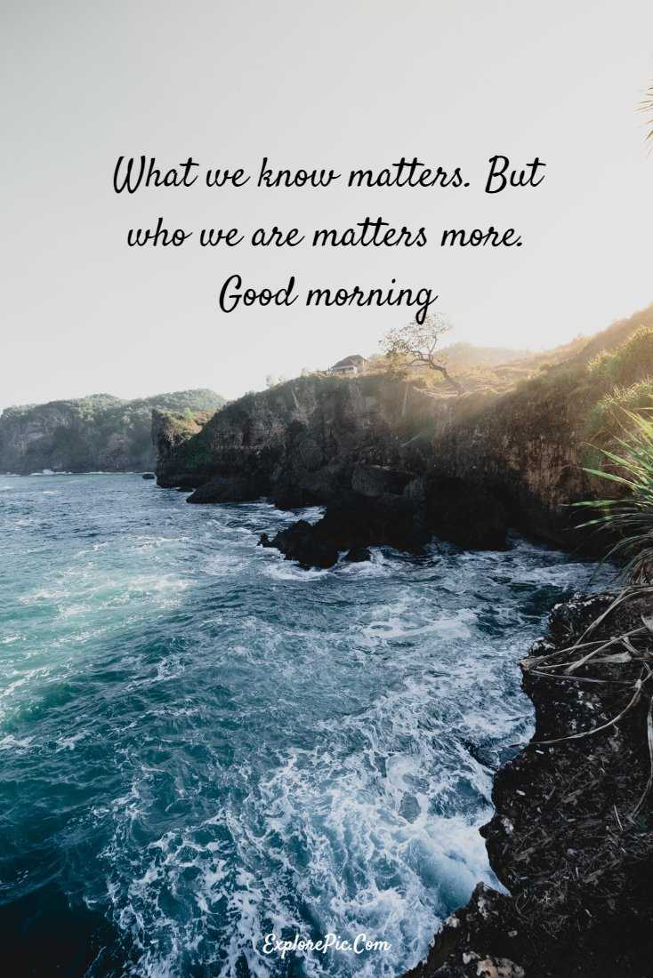 100 Beautiful Good Morning Quotes Sayings About Life 7