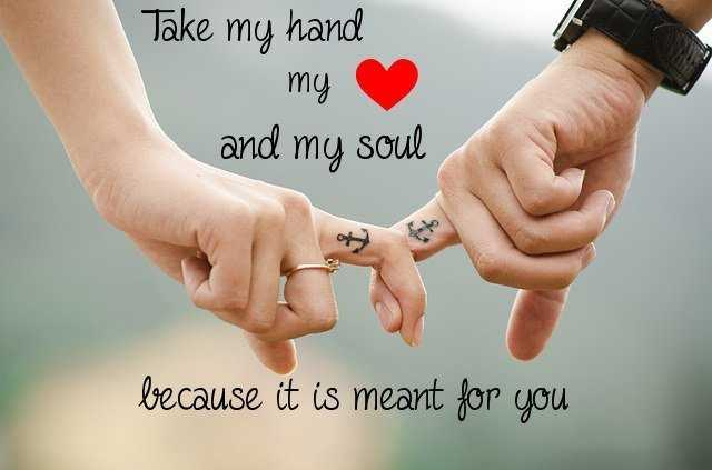 Best Love Quotes Take my Hand and My Soul