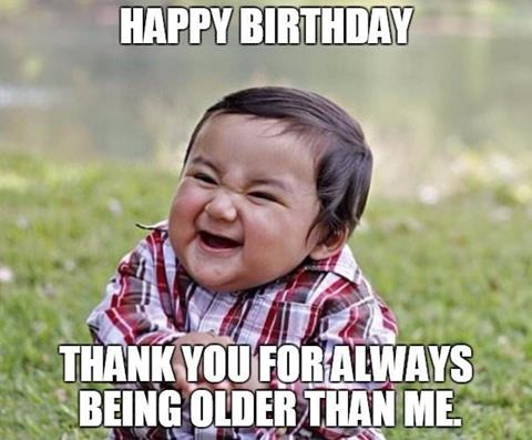hilarious happy birthday memes to give them a funny laugh