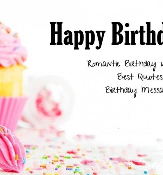 Romantic Birthday Wishes Best Quotes Birthday Messages