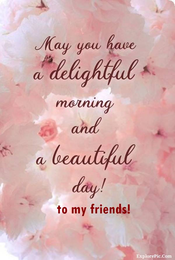 70 Good Morning Cards and Messages For Friends | good morning my lovely friend, good morning msg for friend, good morning text to a friend