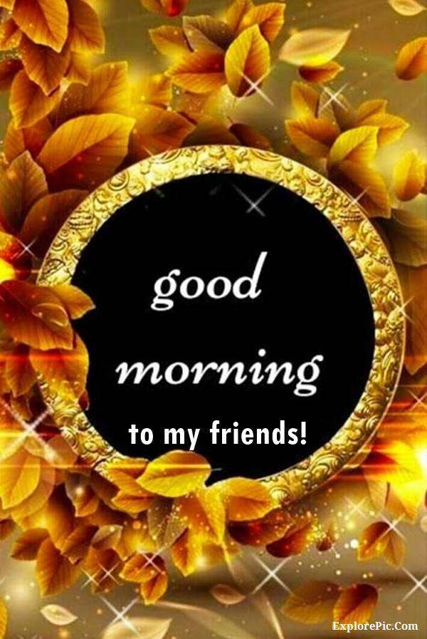 70 Good Morning Cards and Messages For Friends | good morning quotes for a special friend, good morning quotes for a friend, morning quotes for friends