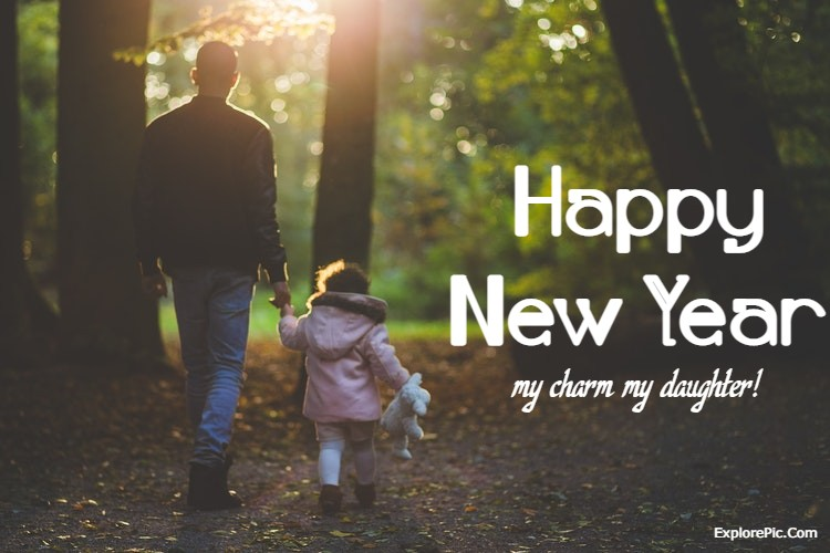 140 Happy New Year Wishes For Daughter New Year 2022 Messages and Quotes for Daughters | happy new years, new year quotes, happy new year wishes
