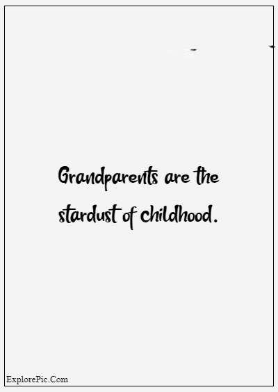 """45 Grandparents Quotes """"Grandparents are the stardust of childhood."""""""
