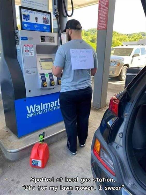 """52 Hilarious Funny Memes Of All Time - Funny Memes Pics """"Spotted at local gas station. """"It's for my lawn mower. I swear"""""""""""
