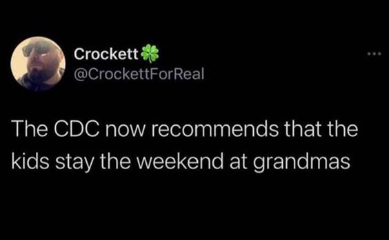 """55 Funniest Twitter Quotes Of The Week - funniest memes this week """"The CDC now recommends that the kids stay the weekend at grandmas"""""""