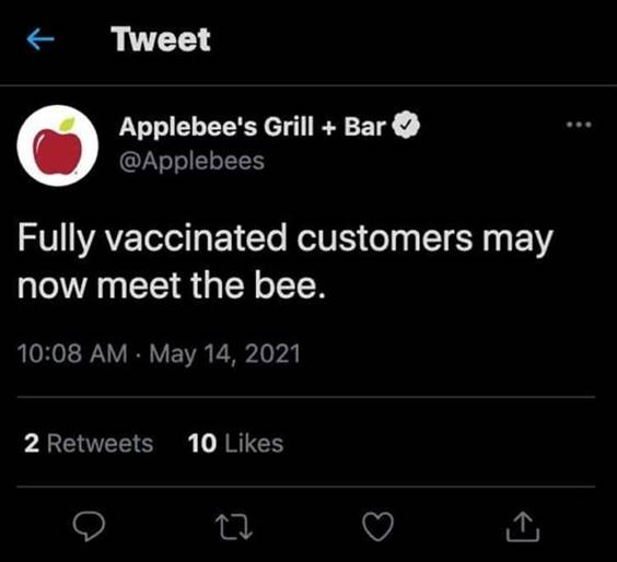 """55 Funniest Twitter Quotes Of The Week - Meme Of The Day """"Fully vaccinated customers may now meet the bee."""""""